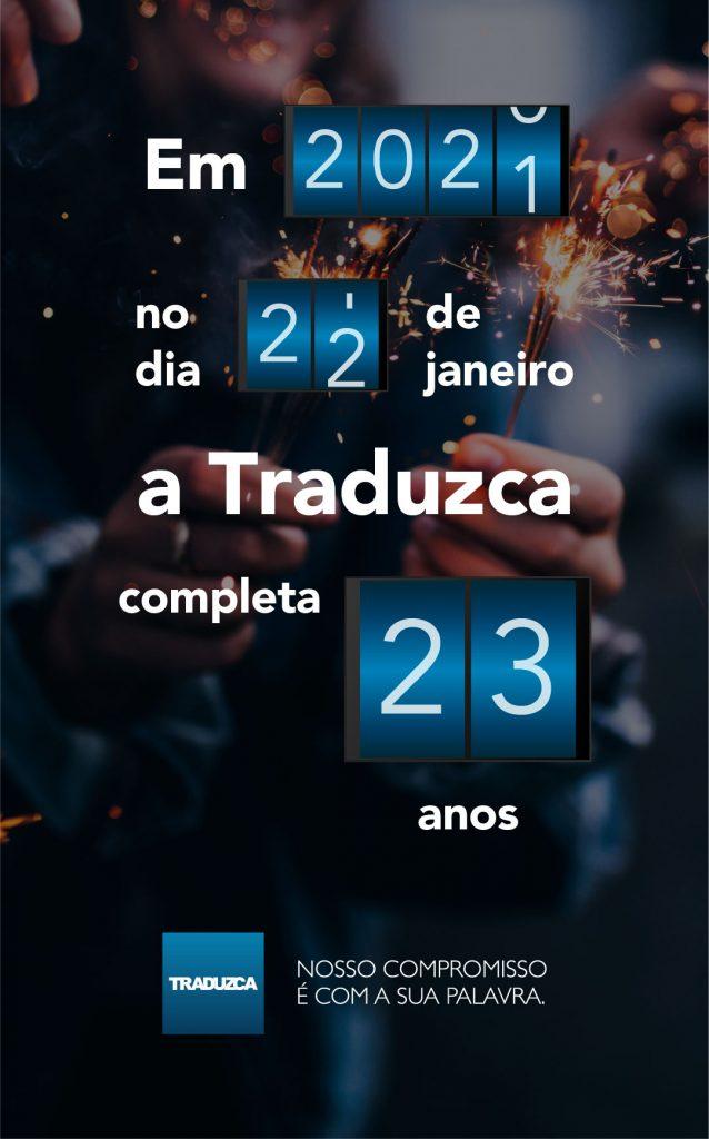 Em 2021, no dia 22, a Traduzca completa 23 anos.